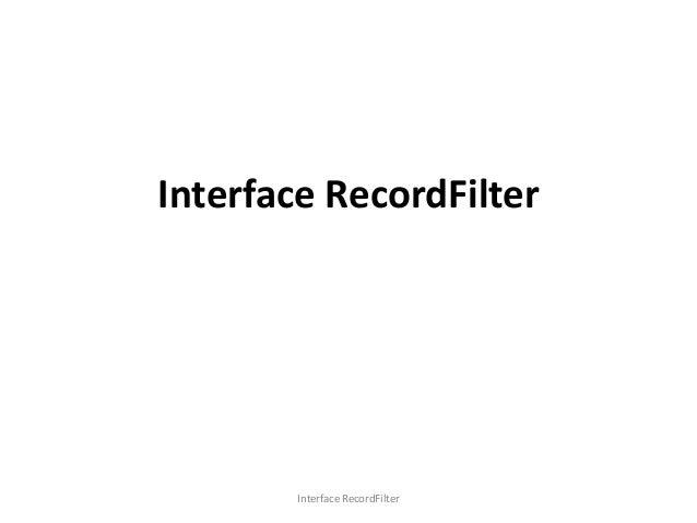 Interface RecordFilter  Interface RecordFilter