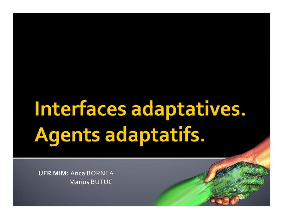 Interfaces adaptatives. Agents adaptatifs.