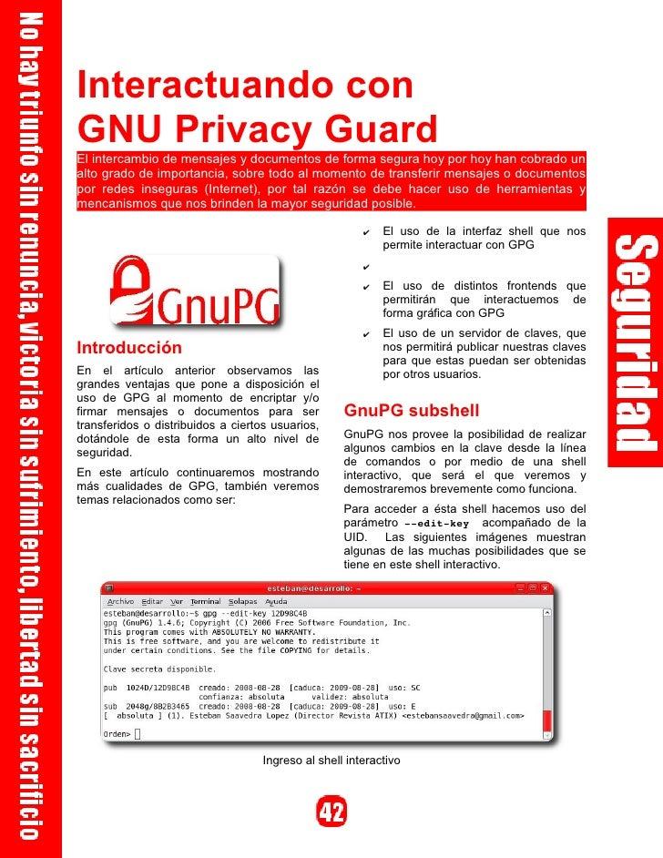 Interactuando con GNU Privacy Guard El intercambio de mensajes y documentos de forma segura hoy por hoy han cobrado un alt...