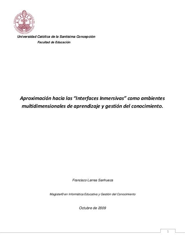 """1 Universidad Católica de la Santísima Concepción Facultad de Educación Aproximación hacia las """"Interfaces Inmersivas"""" com..."""