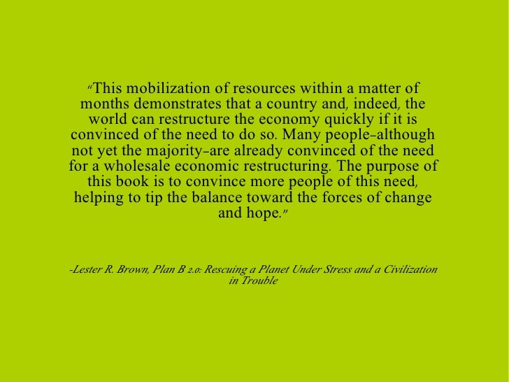 """ This mobilization of resources within a matter of months demonstrates that a country and, indeed, the world can restruct..."