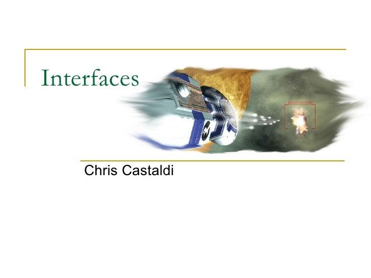 Interfaces Chris Castaldi