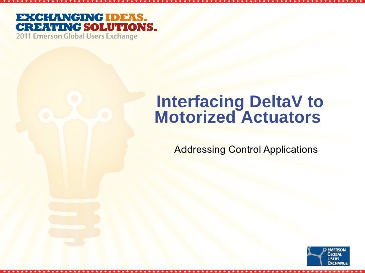 Interfacing DeltaV to Motorized Actuators  Addressing Control Applications