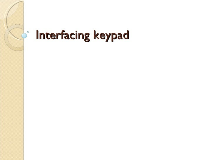 Interfacing keypad