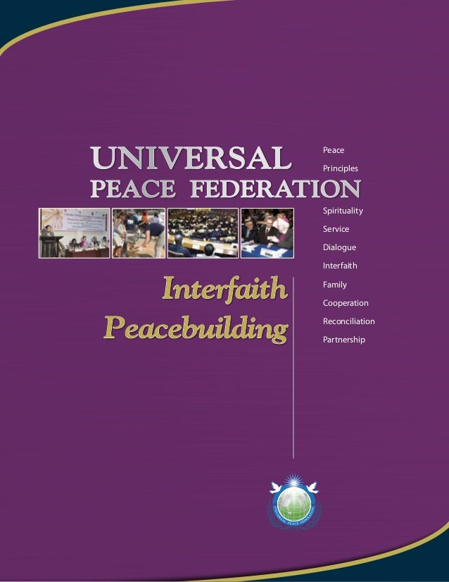 Peace Principles Spirituality Service Dialogue Interfaith Family Cooperation Reconciliation Partnership Universal Peace Fe...
