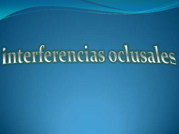 interferencias oclusales<br />