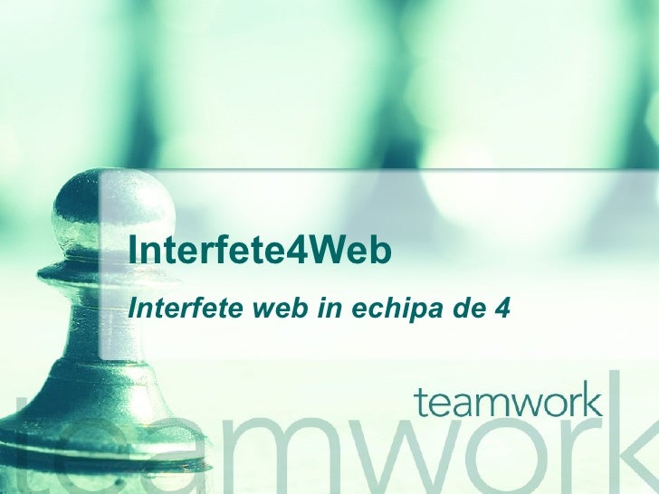 Interfete4Web Interfete web in echipa de 4