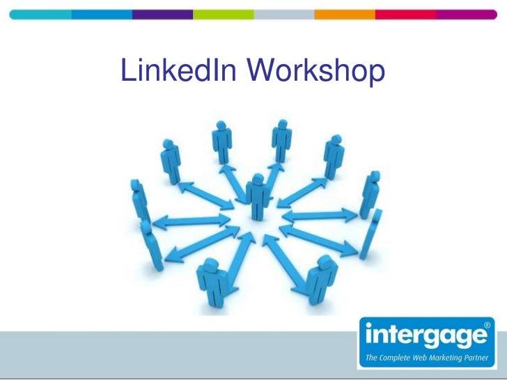 Intergage Linked In Workshop   November 2011 Gt