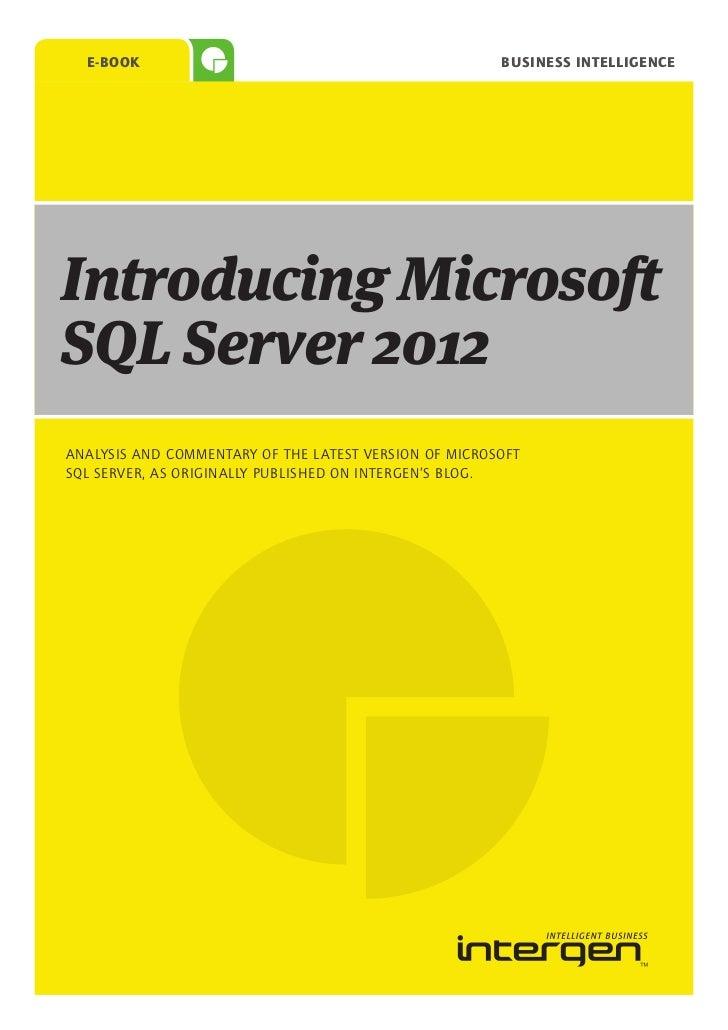 E-Book                                               business intelligenceIntroducing MicrosoftSQL Server 2012ANALYSIS AND...