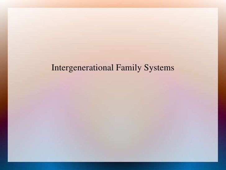 Intergenerational Family Systems<br />