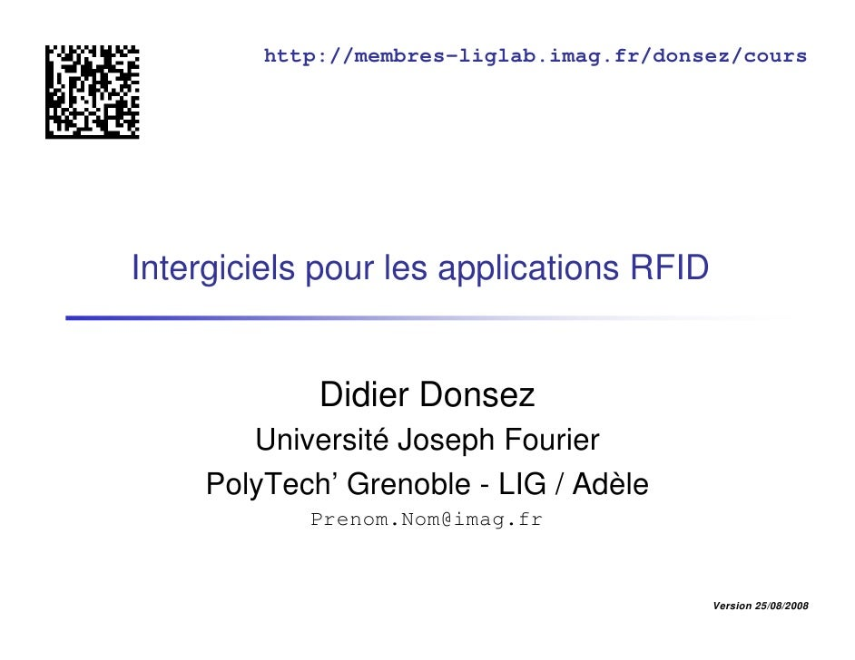 http://membres-liglab.imag.fr/donsez/cours     Intergiciels pour les applications RFID                Didier Donsez       ...