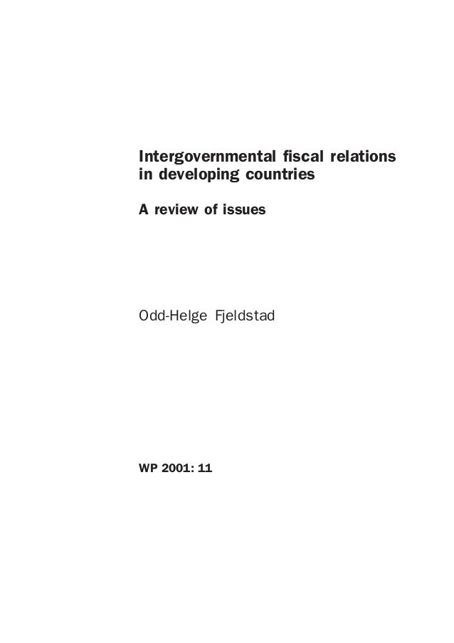 Intergovernmental fiscal relations in developing countries A review of issues  Odd-Helge Fjeldstad  WP 2001: 11
