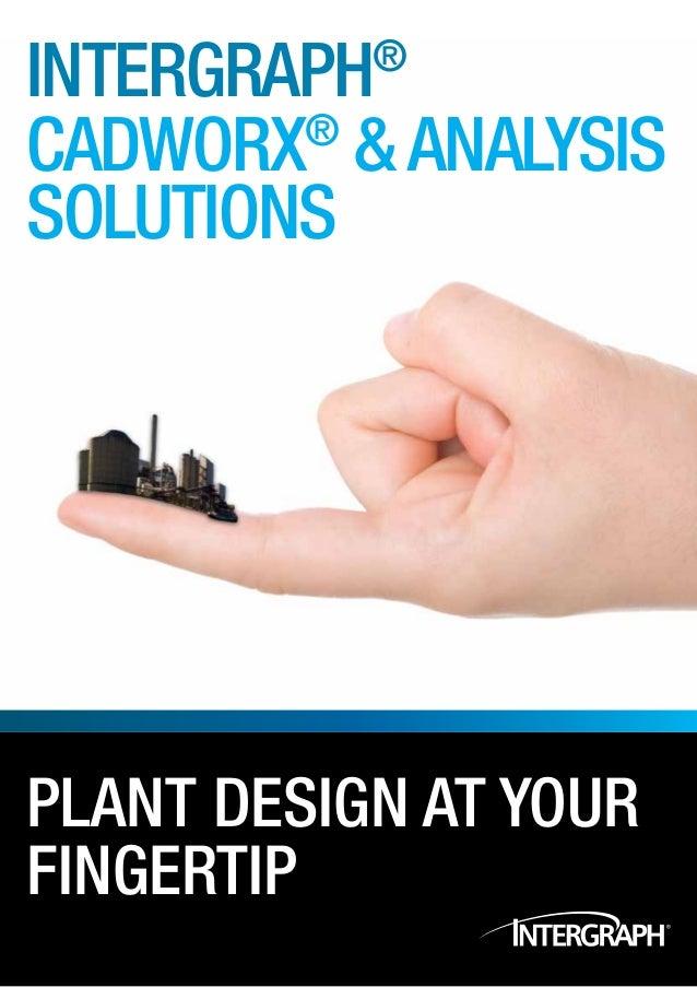 intergraph ®Cadworx & analysis        ®SolutionsPLANT DESIGN AT YOURFINGERTIP