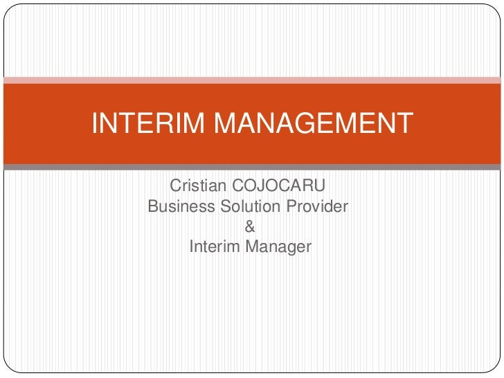 INTERIM MANAGEMENT     Cristian COJOCARU   Business Solution Provider                &        Interim Manager
