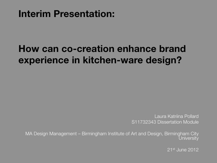 Interim Presentation: !!!How can co-creation enhance brandexperience in kitchen-ware design?!                             ...