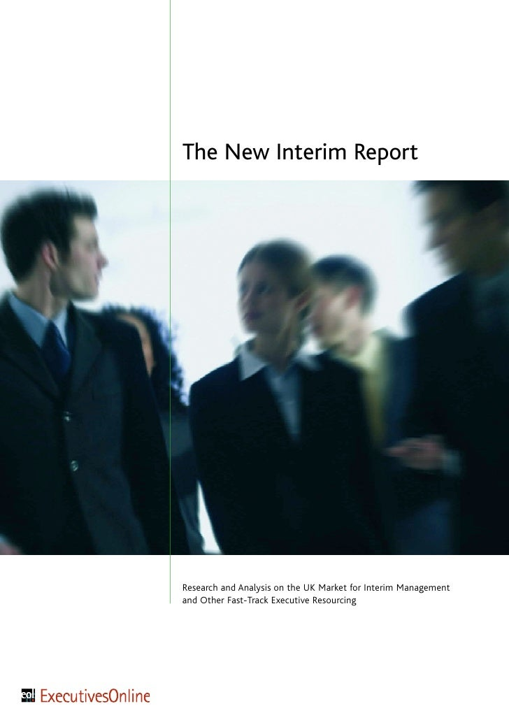 The New Interim Report     Research and Analysis on the UK Market for Interim Management and Other Fast-Track Executive Re...