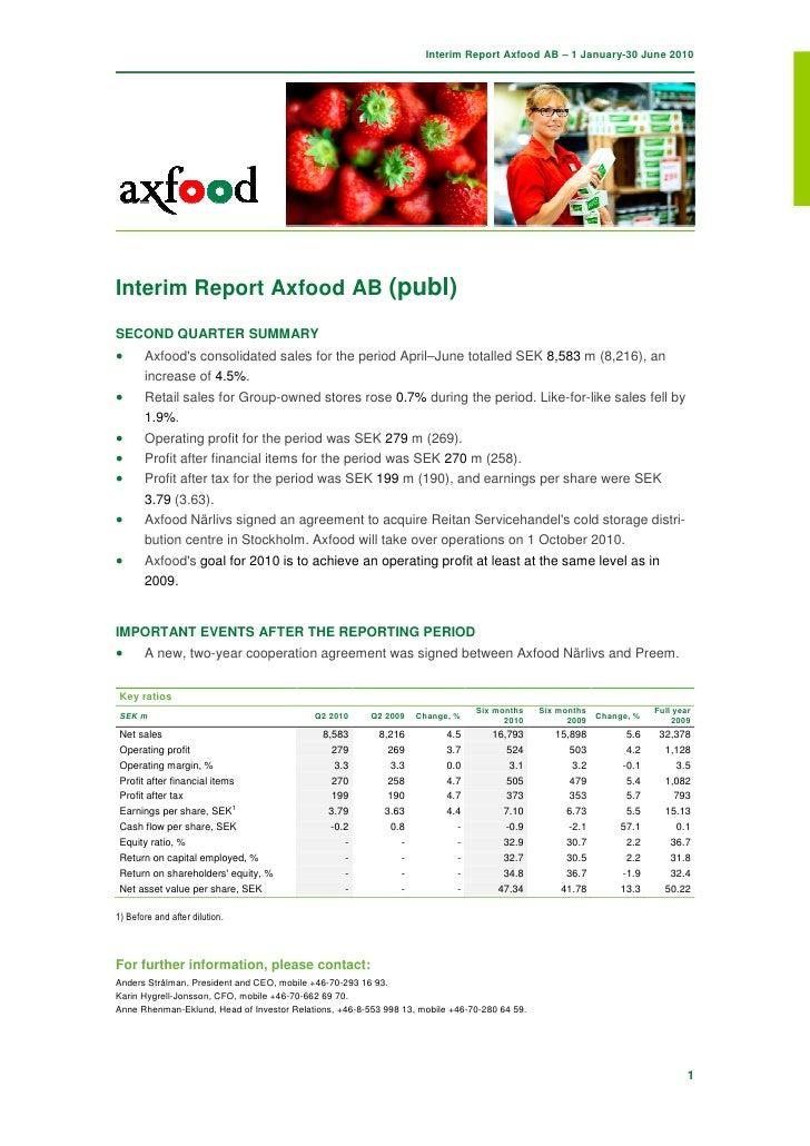 Interim Report Axfood AB – 1 January-30 June 2010     Interim Report Axfood AB (publ)  SECOND QUARTER SUMMARY •      Axfoo...