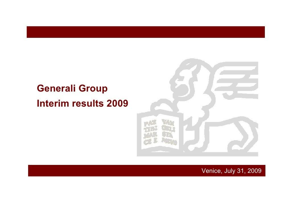 Generali Group Interim results 2009                            Venice, July 31, 2009
