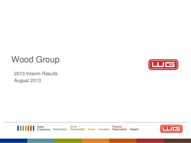 Wood Group 2013 Interim Results August 2013