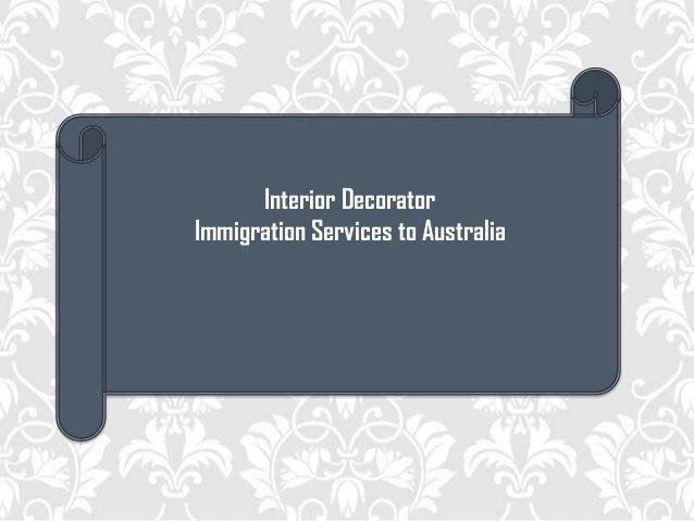 Interior decorator immigration services to australia