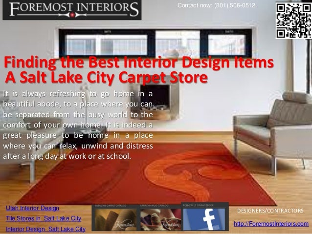 Contact now: (801) 506-0512Finding the Best Interior Design ItemsA Salt Lake City Carpet StoreIt is always refreshing to g...