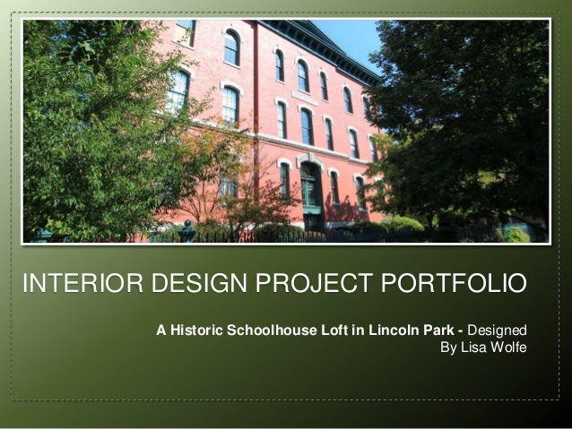 INTERIOR DESIGN PROJECT PORTFOLIO A Historic Schoolhouse Loft in Lincoln Park - Designed By Lisa Wolfe