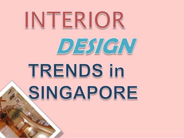 Interior Design Trends in Singapore