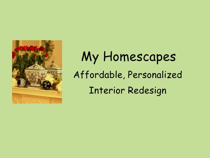 My Homescapes Affordable, Personalized    Interior Redesign