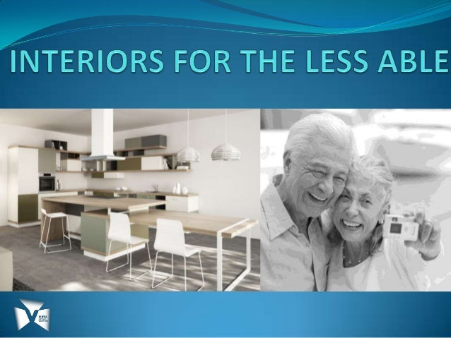 Lecture 1 - Introduction to Interiors for the Less Able - VDIS 10005 Interiors for the Less Able