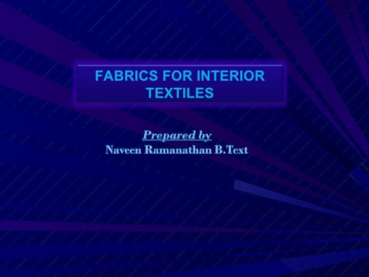 FABRICS FOR INTERIOR      TEXTILES