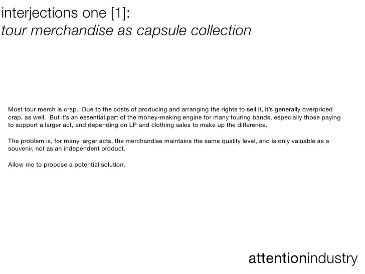 interjections one [1]: tour merchandise as capsule collection      Most tour merch is crap. Due to the costs of producing ...