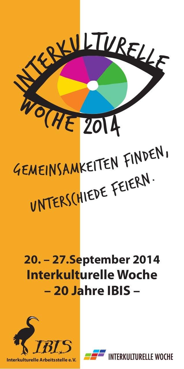 InterkulturelleWoche 2014  20. – 27.September 2014  Interkulturelle Woche  – 20 Jahre IBIS – Gemeinsamkeiten finden, Unter...