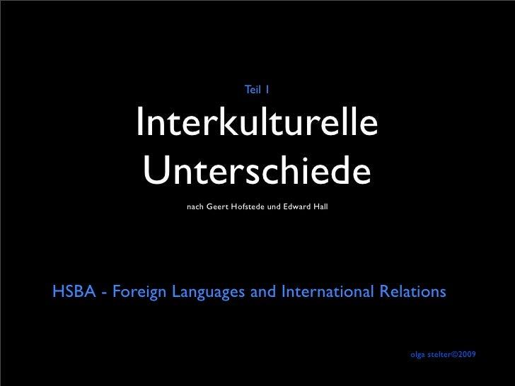 Teil 1              Interkulturelle             Unterschiede                  nach Geert Hofstede und Edward Hall     HSBA...