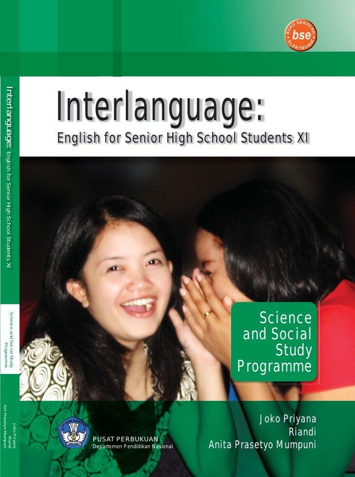 Interlanguage: Interlanguage: English for Senior High School Students XI                                                  ...