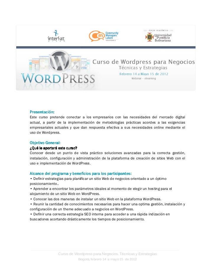 Presentación:Este curso pretende conectar a los empresarios con las necesidades del mercado digitalactual, a partir de la ...
