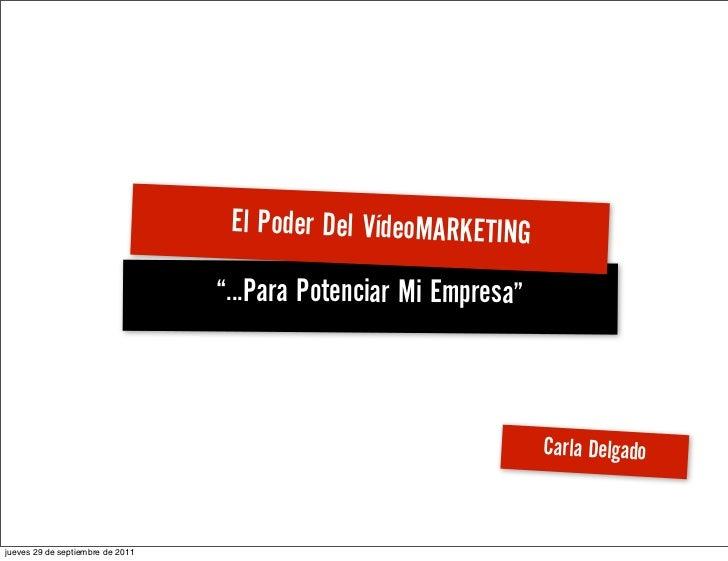 "El Poder Del VídeoMARKETING                                  ""...Para Potenciar Mi Empresa""                               ..."