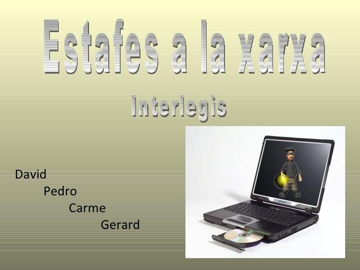 David Pedro  Carme  Gerard  Estafes a la xarxa Interlegis