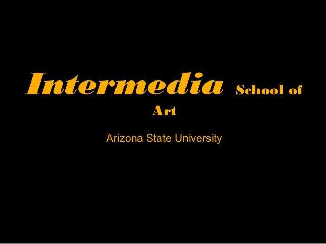 Intermedia School of Art Arizona State University