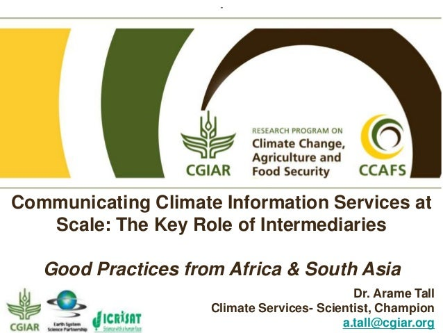 Communicating Climate Information Services at Scale: The Key Role of Intermediaries Good Practices from Africa & South Asi...