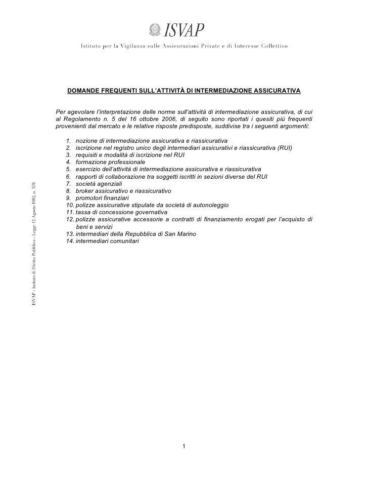 DOMANDE FREQUENTI SULL'ATTIVITÀ DI INTERMEDIAZIONE ASSICURATIVA   Per agevolare l'interpretazione delle norme sull'attivit...