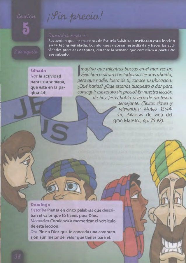 £eccián ¡ ¡ P in pA&clo-! QueAÍdoA. pxidAeA,: Recuerden que los maestros de Escuela Sabática e n se ñ arán esta lección en...