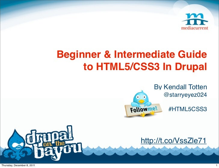 Beginner & Intermediate Guide                                  to HTML5/CSS3 In Drupal                                    ...