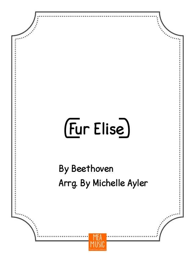 {Fur Elise} By Beethoven Arrg. By Michelle Ayler