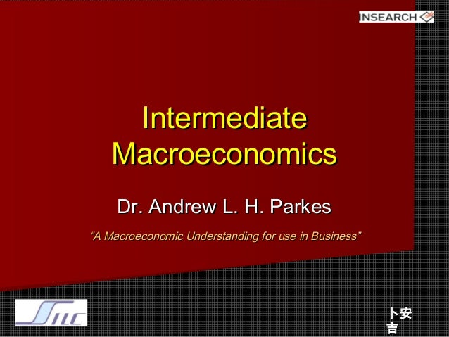 "intermediate macroeconomics Economics w3211 – intermediate microeconomics - spring 2016 course outline contact details professor: mark dean  textbook you may find useful is 'a short course in intermediate microeconomics with  behavioral economics (or ""what does standard economics get wrong""."
