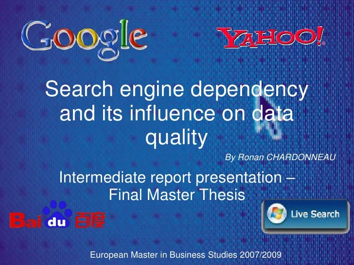 Search engine dependency  and its influence on data            quality                                     By Ronan CHARDO...