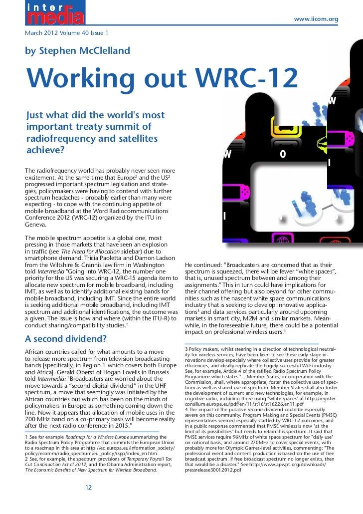 www.iicom.orgMarch 2012 Volume 40 Issue 1by Stephen McClellandWorking out WRC-12                                          ...