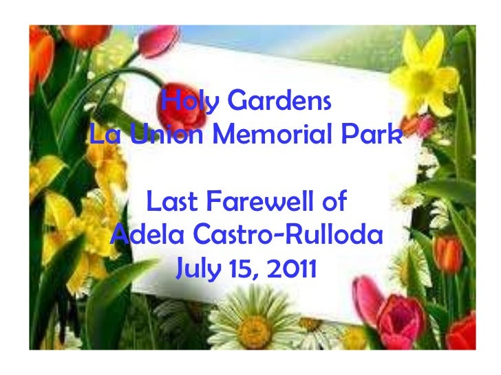 Holy Gardens La Union Memorial Park Last Farewell of Adela Castro-Rulloda July 15, 2011