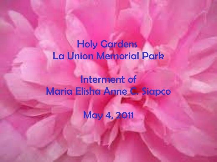 Holy Gardens  La Union Memorial Park Interment of Maria Elisha Anne C. Siapco May 4, 2011