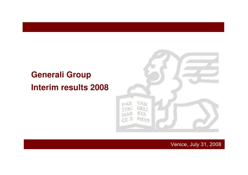 Generali Group Interim results 2008                            Venice, July 31, 2008