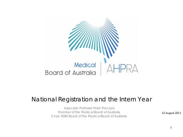 National Registration and the Intern Year               Associate Professor Peter Procopis          Member of the Medical ...